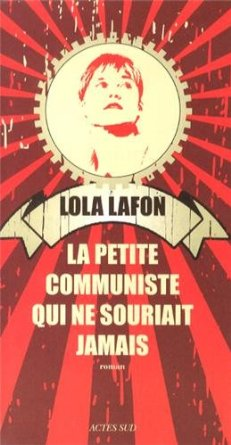 LA PETITE COMMUNISTE QUI NE SOURIAIT JAMAIS – Lola Lafon