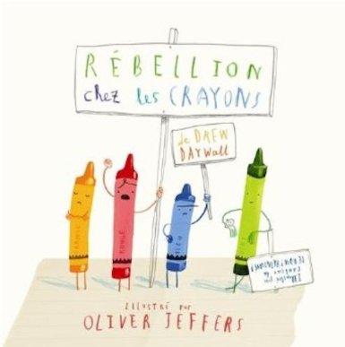 REBELLION CHEZ LES CRAYONS – Drew Daywalt et Oliver Jeffers