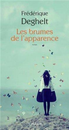 LES BRUMES DE L'APPARENCE – Frédérique Deghelt