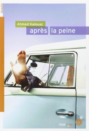 APRES LA PEINE – Ahmed Kalouaz