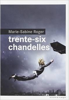 TRENTE-SIX CHANDELLES – Marie-Sabine Roger