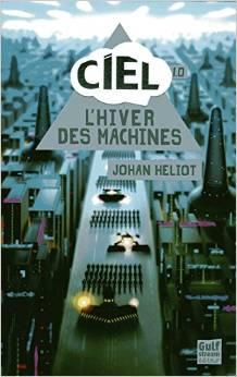 L'HIVER DES MACHINES – Johan Héliot