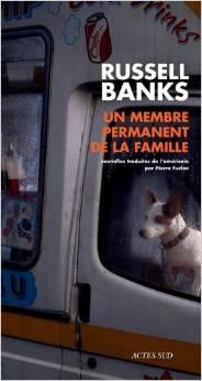 UN MEMBRE PERMANENT DE LA FAMILLE – Russel Banks