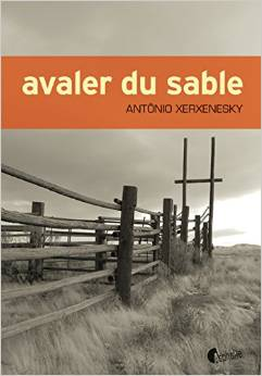 AVALER DU SABLE – ANTONIO XERXENESKY