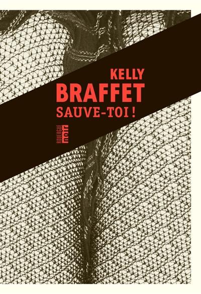 Sauve-toi! – Kelly Braffet