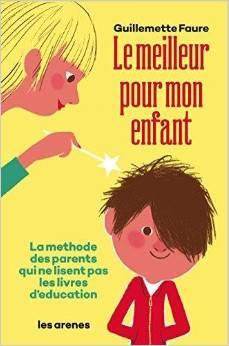 LE MEILLEUR POUR MON ENFANT – Guillemette Faure