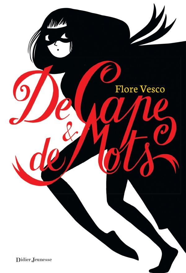 DE CAPE ET DE MOTS – Flore Vesco