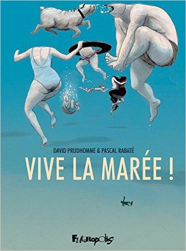VIVE LA MAREE ! David Prudhomme & Pascal Rabaté