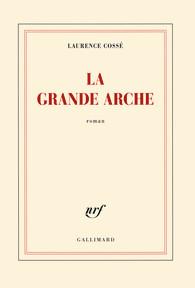 LA GRANDE ARCHE – LAURENCE COSSE