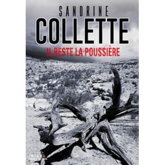 IL RESTE LA POUSSIERE – SANDRINE COLLETTE