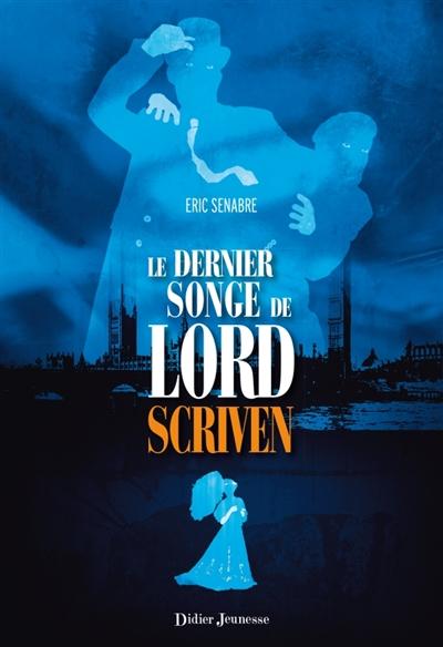 LE DERNIER SONGE DE LORD SCRIVEN – Eric Senabre