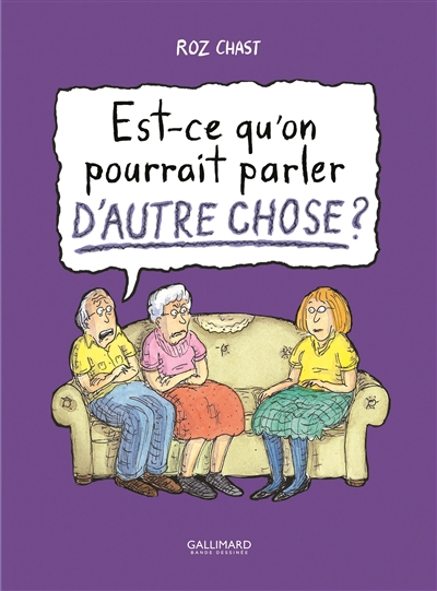 EST-CE QU'ON POURRAIT PARLER D'AUTRE CHOSE ? – ROZ CHAST