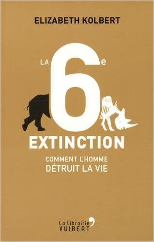 La 6è extinction – Elizabeth Kolbert