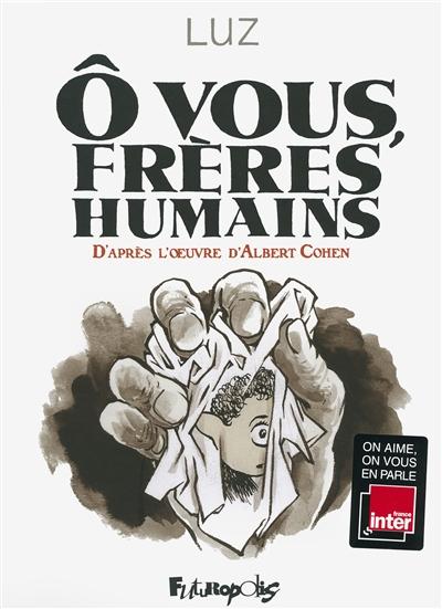 Ô VOUS, FRèRES HUMAINS – Luz