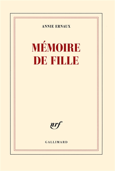 MEMOIRE DE FILLE – Annie Ernaux
