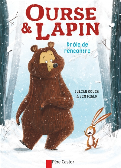OURSE ET LAPIN / JULIAN GOUGH ET JIM FIELD