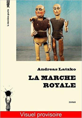 LA MARCHE ROYALE – Andreas Latzko