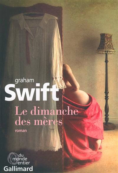 LE DIMANCHE DES MERES – Graham Swift