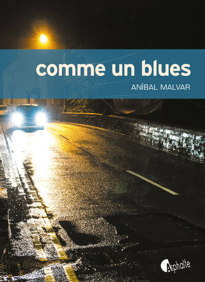 COMME UN BLUES – ANIBAL MALVAR