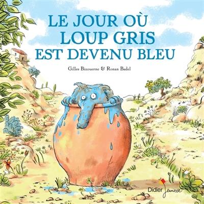 LES AVENTURES DE LOUP GRIS – Gilles Bizouerne & Ronan Badel