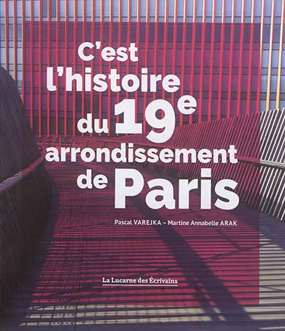 """07/07 VISITE GUIDEE DU QUARTIER AVEC PASCAL VAREJKA, AUTEUR DE """"C'EST L'HISTOIRE DU 19E ARRONDISSEMENT DE PARIS"""""""