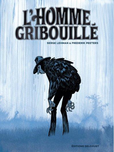 L'HOMME GRIBOUILLE – Serge Lehman & Frederik Peeters