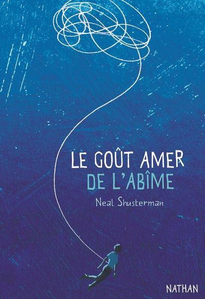 LE GOÛT AMER DE L'ABÎME – Neal Shusterman