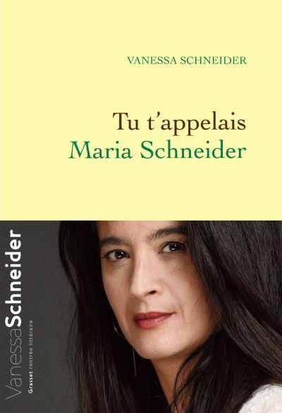 TU T'APPELAIS MARIA SCHNEIDER – Vanessa Schneider
