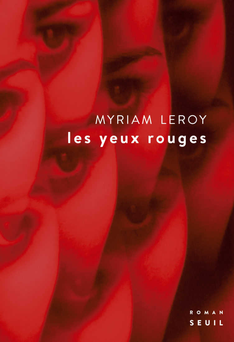 LES YEUX ROUGES – Myriam Leroy