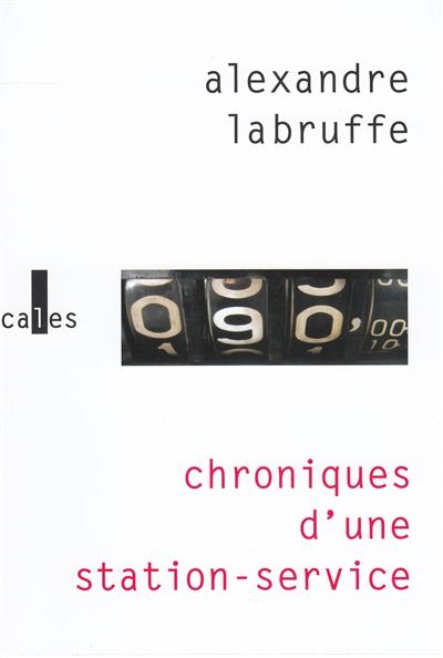 CHRONIQUE D'UNE STATION-SERVICE – Alexandre Labruffe