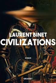 CIVILIZATIONS – Laurent Binet