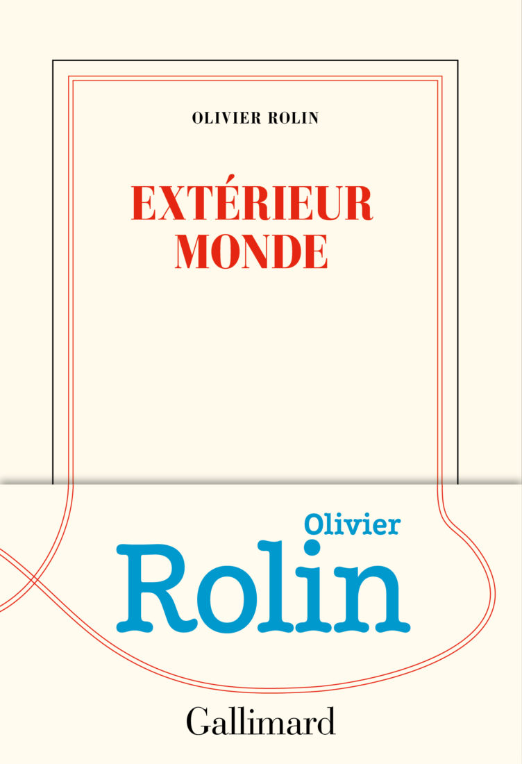 EXTERIEUR MONDE – Olivier Rolin