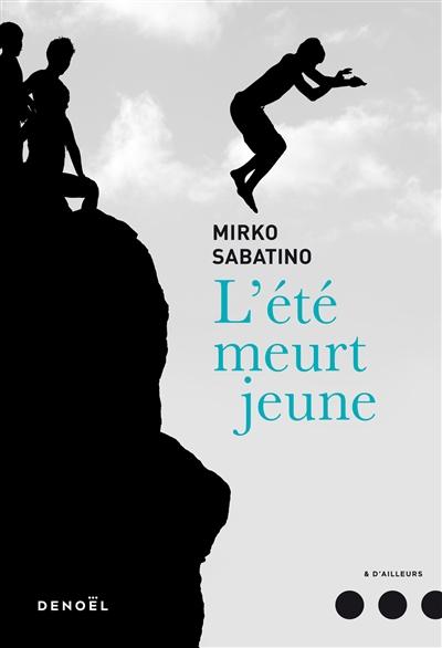 L'ÉTÉ MEURT JEUNE – Mirko Sabatino