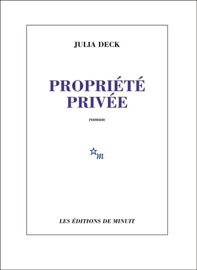 PROPRIÉTÉ PRIVÉE – Julia Deck