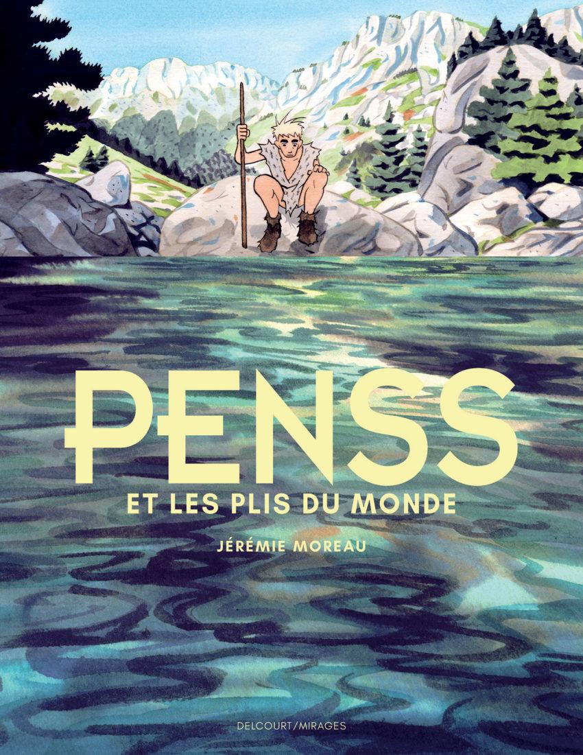 PENSS ET LES PLIS DU MONDE – Jérémie Moreau