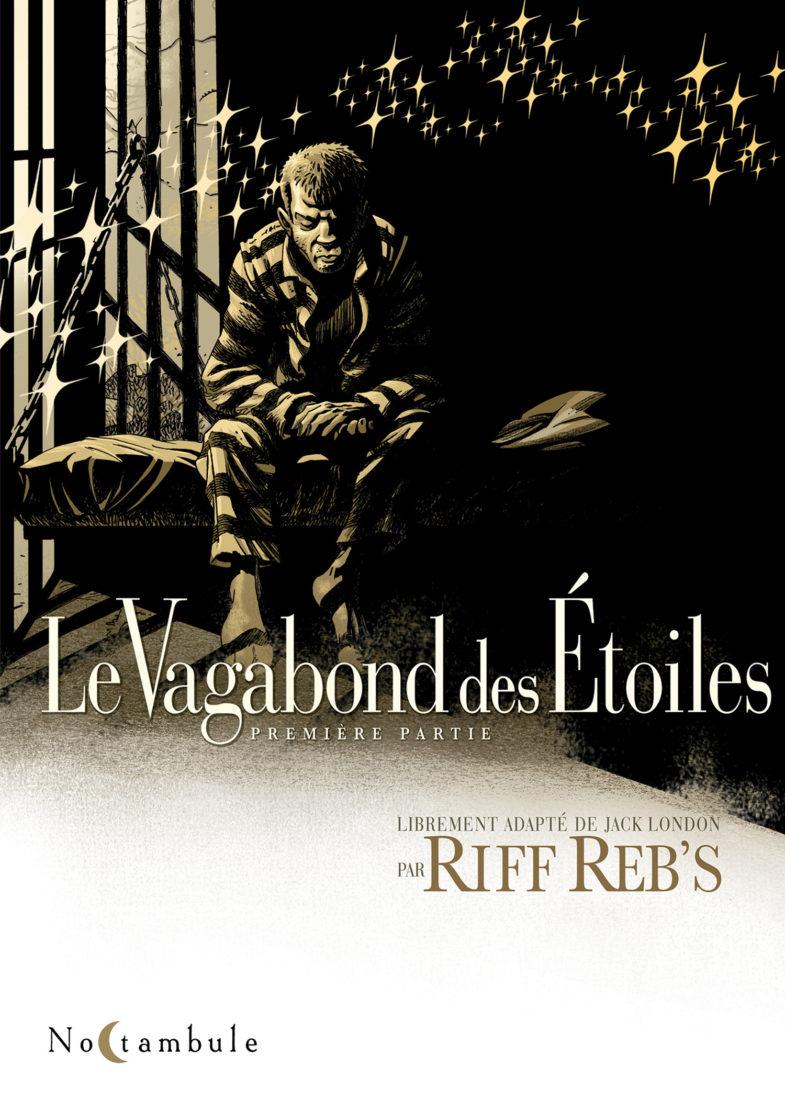 LE VAGABOND DES ETOILES T1 – Riff Reb's