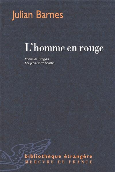 L'HOMME EN ROUGE – Julian Barnes