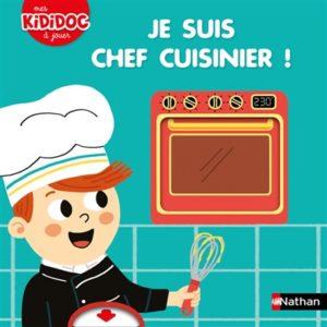 Je suis chef cuisinier, Mes Kididoc à jouer chez Nathan par Marion Piffaretti, à partir de 2 ans, 11,95€