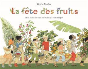 La fête des fruits, de Gerd Muller à l'Ecole des loisirs, à 5€