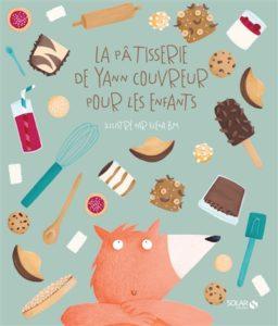 La pâtisserie de Yann Couvreur pour les enfants, de Yann Couvreur, aux éditions Solar à 15.90€