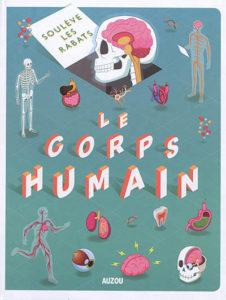 Le corps humain écrit par Marnie Willow, illustré par Diego Vaisberg aux éditions Auzou à 9,95€