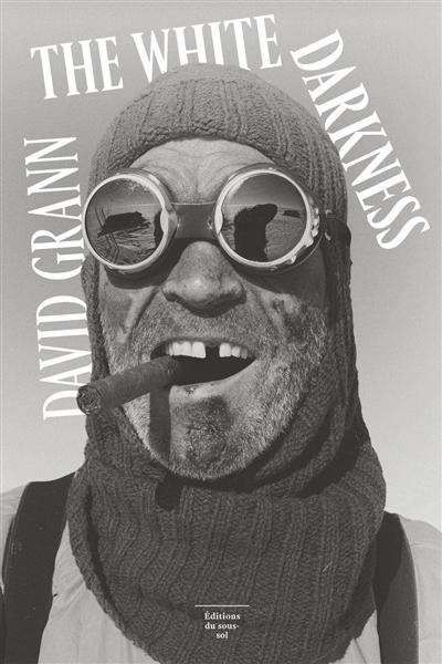 THE WHITE DARKNESS – David Grann