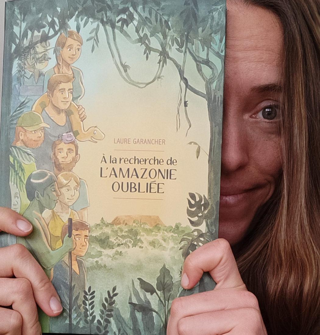 """Entretien avec LAURE GARANCHER pour """"À la recherche de l'Amazonie oubliée"""""""