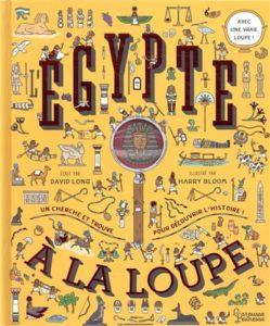 Egypte à la loupe de David Long chez Larousse, 17.95€