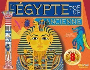 Pop up Egypte ancienne de David Hawcock chez Nuinui jeunesse,12.90€