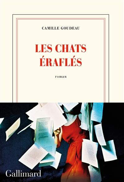 LES CHATS ÉRAFLÉS – Camille Goudeau