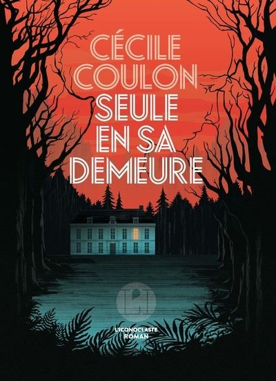 SEULE EN SA DEMEURE – Cécile Coulon