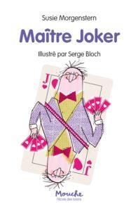 Maître Joker de Susie Morgenstern à l'Ecole des loisirs à 7€
